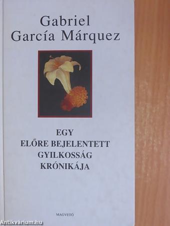 gabriel-garcia-marquez-egy-elore-bejelentett-gyilkossag-kronikaja-13283115-nagy